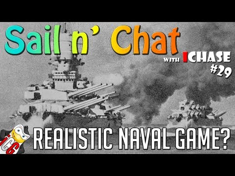 Sail n' Chat # 29 - Realistic Naval Game?? Giulio Cesare and Real Life Crap