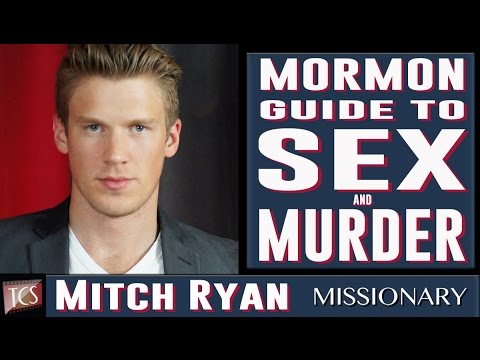 Mitch Ryan's Mormon Guide to Sex & Murder