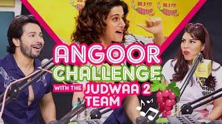 The Angoor Challenge   Judwaa 2   Varun     Jacqueline     Taapsee    Radio Mirchi