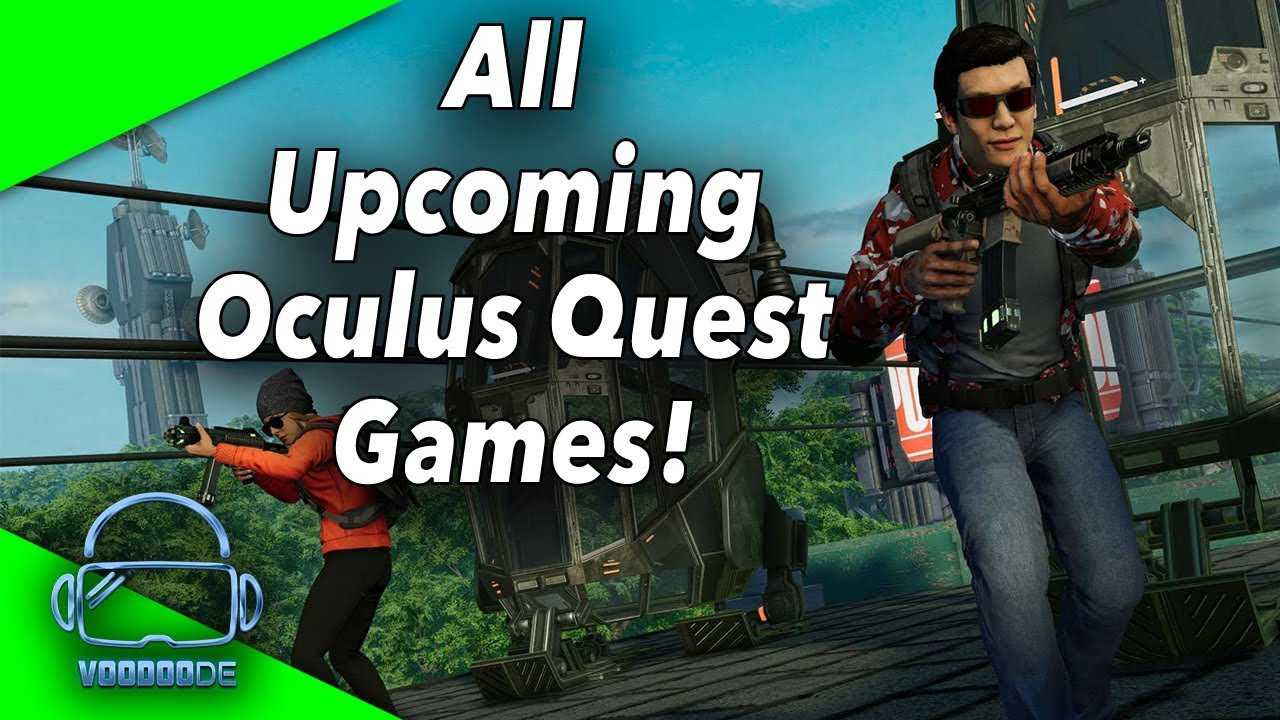 This Are All Announced Oculus Quest Games 2019 2020
