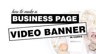How To Add A Video Banner To A Facebook Business Page Using Canva