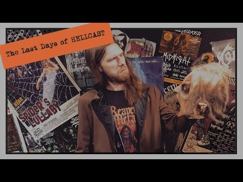 The Last Days of HELLCAST | HELLCAST Metal Podcast Episode 107