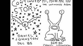 Watch Daniel Johnston Fly Eye video