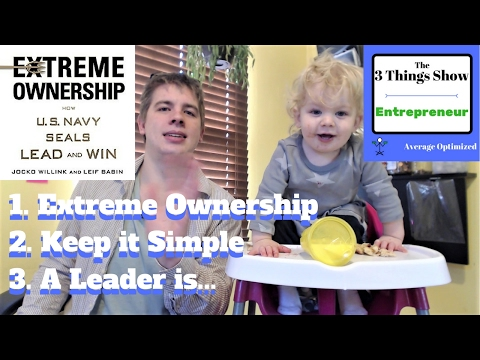 Extreme Ownership by Jocko Willink and Leif Babin - 3 Big Ideas
