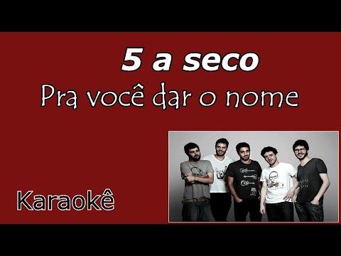 5 a seco - pra você dá o nome Karaoke VIOLÃO Acústico