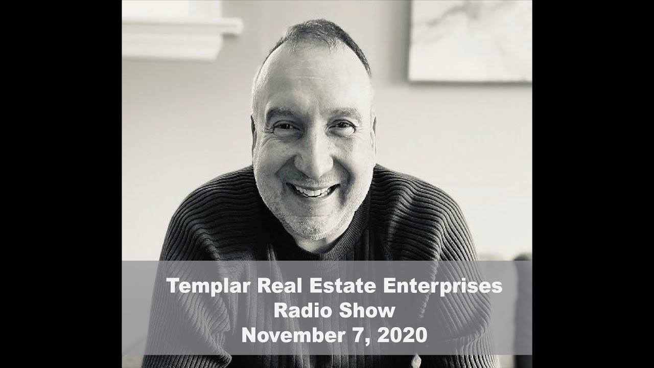 Templar Real Estate Radio Show Talk Show November 7, 2020