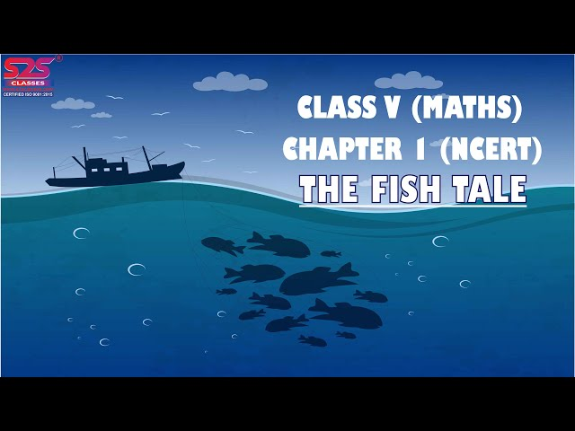 NCERT Class 5 Mathematics Chapter 1 'The Fish Tale' explanation | CBSE Class 5 Mathematics Chapter 1