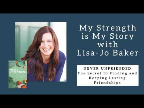 887 My Strength is My Story with Lisa-Jo Baker, Never Unfriended