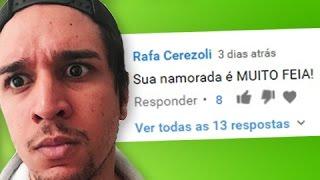 LENDO COMENTÁRIOS - SUA NAMORADA É MUITO FEIA!