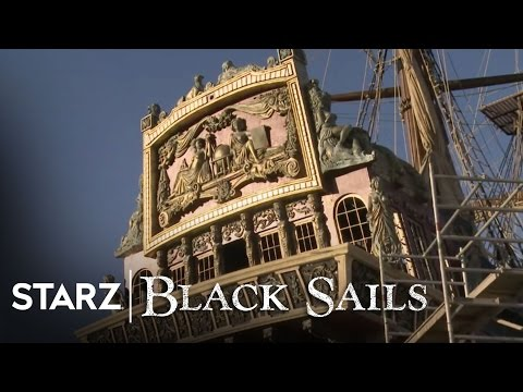 Black Sails | Building the Behemoth | STARZ