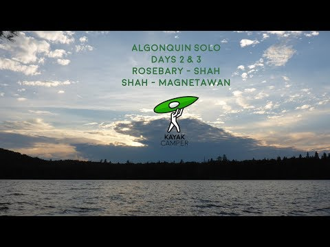 Algonquin Solo Camping Trip - July 2017, Days 2 & 3