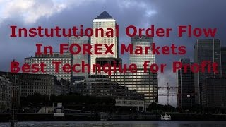 Order Flow in Forex - Institutional key Levels and Best Techniques for profit