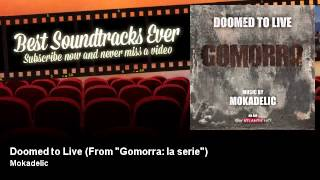 "Mokadelic - Doomed to Live - From ""Gomorra: la serie"""