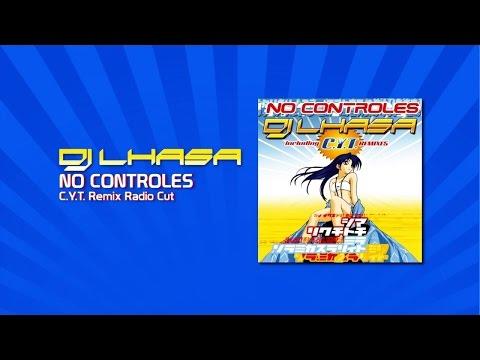 Dj Lhasa - No Controles (C.Y.T. Remix Radio Cut)