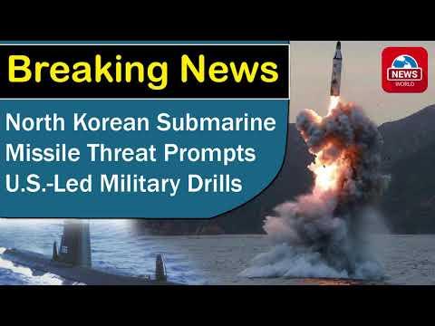 North Korean Submarine Missile Threat Prompts U S Led Military Drills | News World