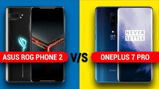 Asus Rog Phone 2 vs Oneplus 7 Pro || Full Comparison - Display, Camera, Battery, Benchmark & More...