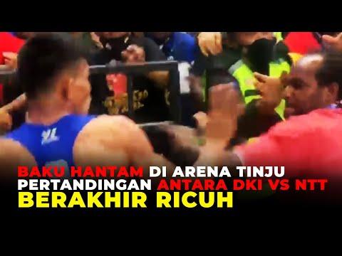 BAKU HANTAM di Arena Tinju, Pertandingan Antara DKI vs NTT Berakhir Ricuh