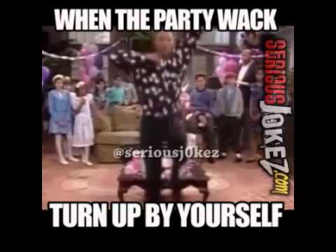 hqdefault when the party is wack turn up by yourself seriousjokez meme youtube