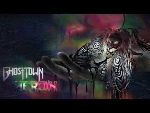 Ghost Town: Heroin [NEW]