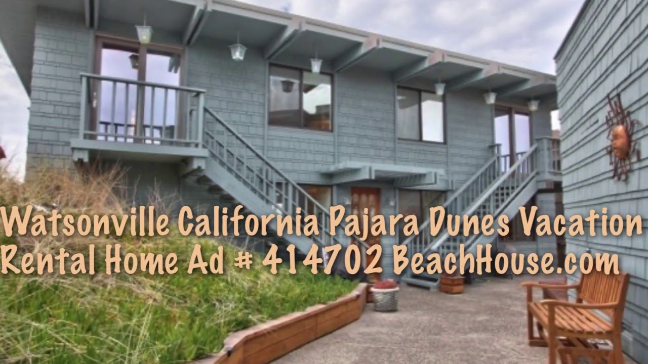 Watsonville California Pajaro Dunes Vacation Al Beach House Ad 414702 Beachhouse You