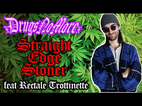 DRUGS NO MORE - Straight Edge Stoner (feat Rectale Trottinette)