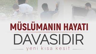 Yeni - Müslümanın Hayatı Davasıdır - Kısa Kesit - İlyas Hoca