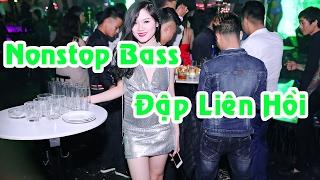 Nonstop 2017 - Nhạc DJ Bass Cực Mạnh Đập Liên Hồi