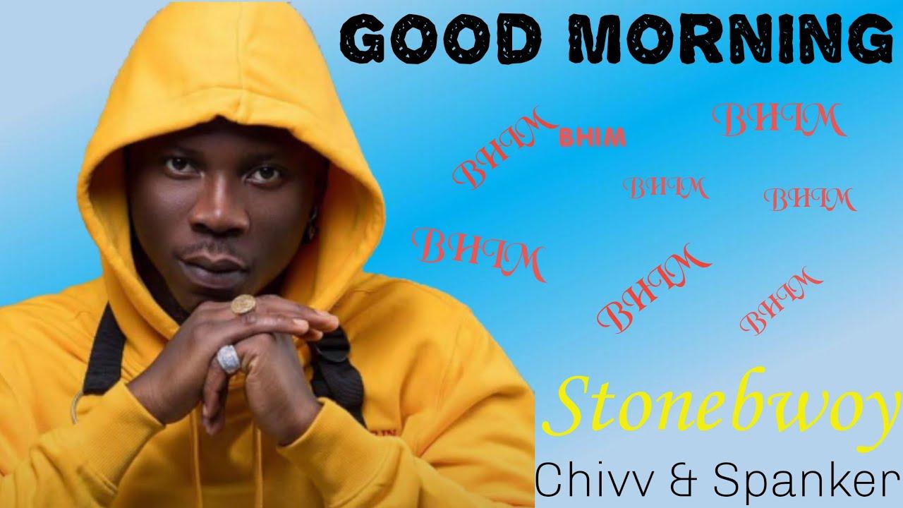 Download Stonebwoy-Good Morning ft Chivv & Spanker(Lyrics video)