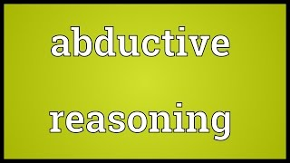 Abductive reasoning Meaning