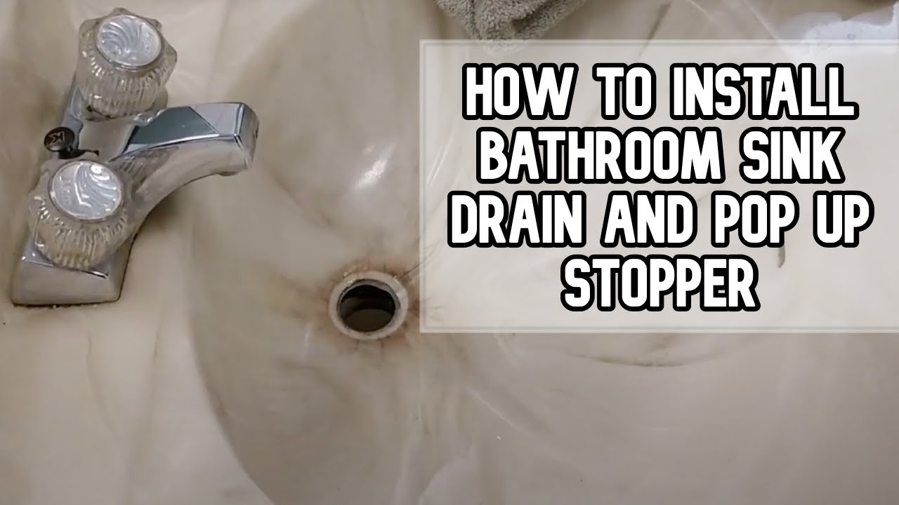 How To Install Bathroom Sink Drain And Pop Up Stopper Diy Video