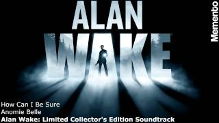 How Can I Be Sure [Full] [From Alan Wake: Limited Collector's Edition Soundtrack] [Track 5]