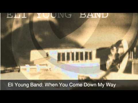 Eli Young Band: When You Come Down My Way