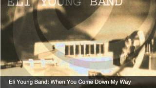 Watch Eli Young Band When You Come Down My Way video