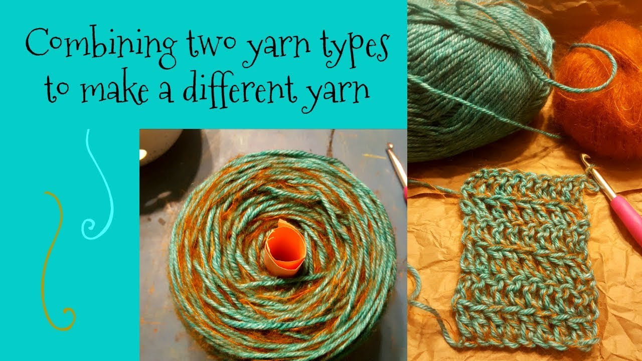 Tutorial Tuesday Combining Two Yarn Types To Make A Different Yarn