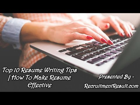 Top  Resume Writing Tips  How To Make Resume Effective By