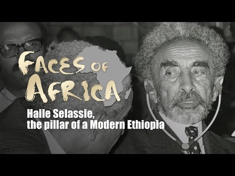 Faces Of Africa: Haile Selassie, The Pillar Of A Modern Ethiopia