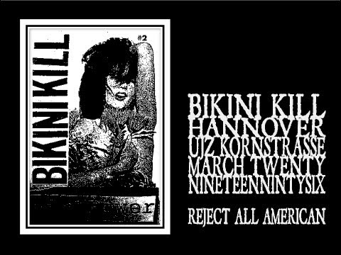 Bikini Kill - Reject All American (Hannover 1996)