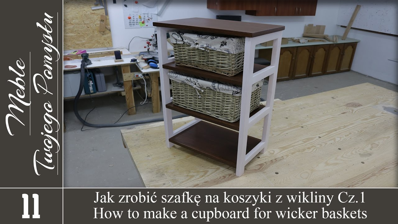 Jak zrobić szafkę na koszyki z wikliny Cz.1 - Meble Twojego Pomysłu