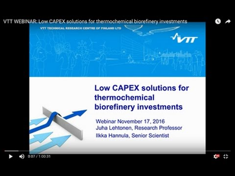VTT WEBINAR: Low CAPEX solutions for thermochemical biorefinery investments