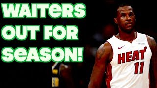 Dion Waiters OUT FOR THE SEASON! But Does It Even Matter?
