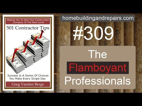 Flamboyant And Bossy Professionals – Contractor Business Tip #309