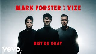 Mark Forster, VIZE - Bist du Okay (Official Video)