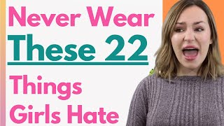 22 Things Men Wear That Women HATE - Style Fashion & Clothing Mistake That Ruin Attraction (ACT NOW)