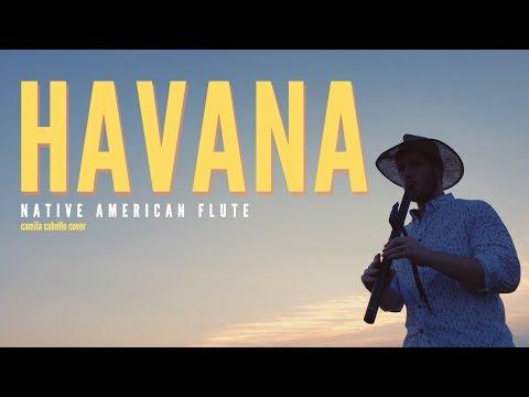 Havana Camila Cabello Cover On Native American Flute