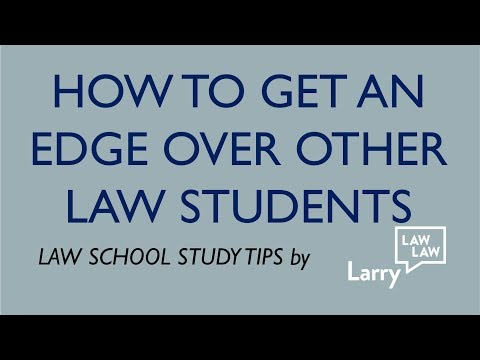 How To Get An Edge Over Other Law Students Law School Study Tips