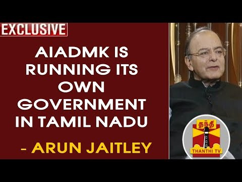 EXCLUSIVE | AIADMK is running its Own Government in Tamil Nadu - Arun Jaitley | Thanthi TV
