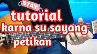 Belajar Petikan gitar karna su sayang untuk pemula