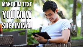 Make Him Text You More Now - Subliminal Messages Audio