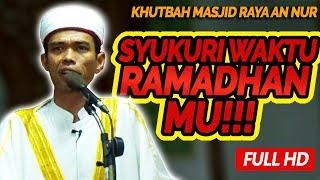 Video Syukuri Waktu Ramadhan Mu !!! - Ustadz Abdul Somad Lc, MA (Khutbah) download MP3, 3GP, MP4, WEBM, AVI, FLV Mei 2018