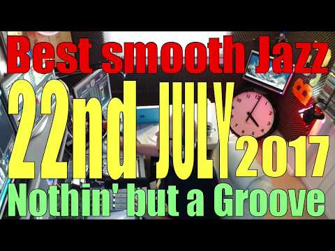 BEST SMOOTH JAZZ : HOST ROD LUCAS  (22nd July 2017)